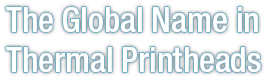 The Global Name in Thermal Printheads